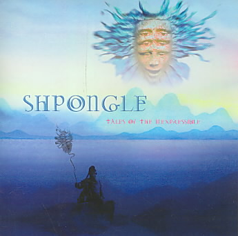 TALES OF THE INEXPRESSIBLE BY SHPONGLE (CD)